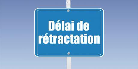 Qu'est-ce qu'un délai de rétractation?